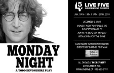 LIVE FIVE INDEPENDENT THEATRE Presents Monday Night: A TODD DEVONSHIRE PLAY